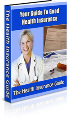 Product picture Your Guide To Good Health Insurance